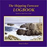 The Shipping Forecast Logbook (0713670177) by Collyer, Peter
