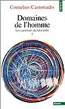 Les carrefours du labyrinthe, tome 2 : Domaines de l'homme par Castoriadis
