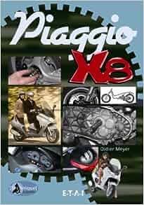 Le Piaggio X8: 9782726886885: Amazon.com: Books