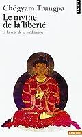 Mythe de la liberté et la voie de la méditation