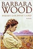 Dieses goldene Land: Roman (Unterhaltung)