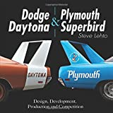 Dodge Daytona & Plymouth Superbird: Design, Development, Production and Competition