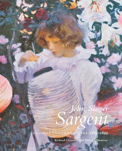 John Singer Sargent: Figures and Landscapes, 1883-1899: The Complete Paintings, Volume 5 (Paul Mellon Centre for Studies in British Art)