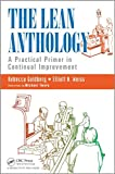 img - for The Lean Anthology: A Practical Primer in Continual Improvement book / textbook / text book