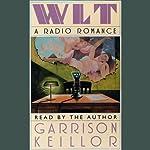 WLT: A Radio Romance | Garrison Keillor