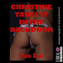 Christine Takes It in the Backdoor: A First Anal Sex Erotica Short (       UNABRIDGED) by Fran Diaz Narrated by Vivian Lee Fox