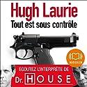 Tout est sous contrôle   Livre audio Auteur(s) : Hugh Laurie Narrateur(s) : Féodor Atkine