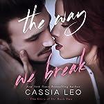 The Way We Break: The Story of Us, Volume 2 | Cassia Leo