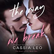 The Way We Break: The Story of Us, Volume 2 | Cassia Leo