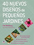 40 nuevos disenos de pequenos jardines / Small Garden Design Bible (Spanish Edition)