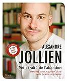 echange, troc Alexandre Jollien - Petit traité de l'abandon : Pensées pour accueillir la vie telle qu'elle se propose (1CD audio MP3)