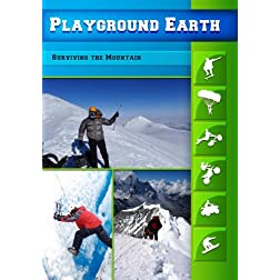 Playground Earth Surviving the Mountain