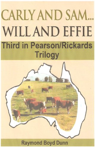 Book: Carly and Sam ... Will and Effie (The Pearson/Rickards Trilogy) by Raymond Boyd Dunn