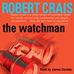 The Watchman: A Joe Pike Novel (       ABRIDGED) by Robert Crais Narrated by James Daniels