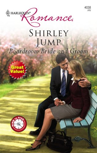 Boardroom Bride And Groom (Harlequin Romance), Shirley Jump