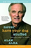 Never Have Your Dog Stuffed: And Other Things Ive Learned