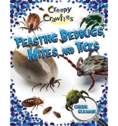 feasting-bedbugs-mites-and-ticks-by-gleason-carrie-author-on-sep-15-2010-paperback-
