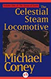 img - for The Celestial Steam Locomotive (The Songs of Earth, 1) book / textbook / text book