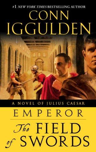 Emperor: The Field of Swords: A Novel of Julius Caesar