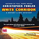 White Corridor: A Peculiar Crimes Unit Mystery | Christopher Fowler