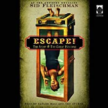 Escape!: The Story of the Great Houdini (       UNABRIDGED) by Sid Fleischman Narrated by Taylor Mali, Sid Fleischman
