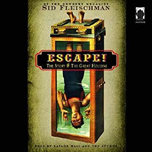 Escape!: The Story of the Great Houdini | [Sid Fleischman]