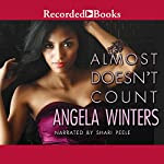Almost Doesn't Count | Angela Winters