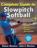 Complete Guide to Slowpitch Softball [With DVD]COMPLETE GUIDE TO SLOWPITCH SOFTBALL [WITH DVD] by Martens, Rainer (Author) on Nov-23-2010 Paperback