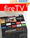 Fire TV Users Manual: Bring Your Favo...