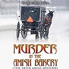 Murder in the Amish Bakery: Ettie Smith Amish Mysteries, Book 3 Hörbuch von Samantha Price Gesprochen von: Heather Henderson
