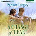 A Change of Heart: Perfect Indiana, Book 3 Audiobook by Barbara Longley Narrated by Kate Rudd