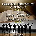 Home Cell Bible Study Workbook, Volume II: Bible Study, Faith, Hope, Love, Charity, and Service to Others | Henry Harrison Epps Jr.