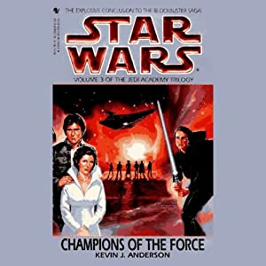Star Wars: The Jedi Academy Trilogy, Volume 3: Champions of the Force | [Kevin J. Anderson]