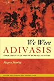 img - for We Were Adivasis: Aspiration in an Indian Scheduled Tribe (South Asia Across the Disciplines) book / textbook / text book