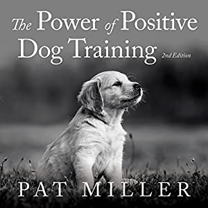 The Power of Positive Dog Training Audiobook