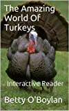 The Amazing World Of Turkeys - Interactive Reader