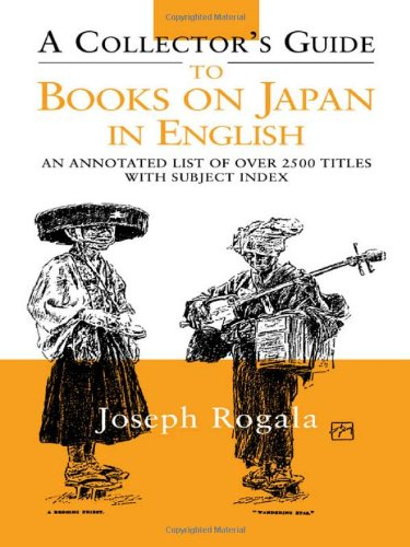 A Collector's Guide to Books on Japan in English: An Annotated List of Over 2500 Titles with Subject Index (Japan Librar