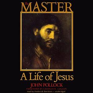The Master: A Life of Jesus | [John Pollock]