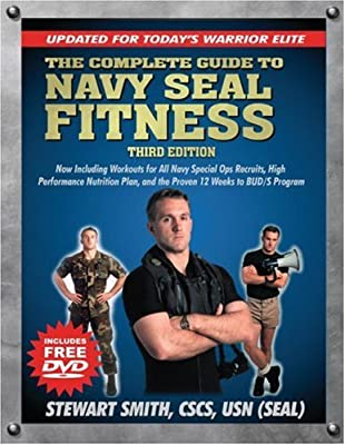 The Complete Guide To Navy Seal Fitness Third Edition Includes Dvd Updated For Todays Warrior Elite by Hatherleigh Press