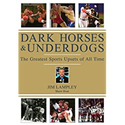 Dark Horses And Underdogs: The Greatest Sports Upsets Of All Time