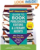 Jeff Herman's Guide to Book Publishers, Editors and Literary Agents: Who They Are, What They Want, How to Win Them Over (Jeff Herman's Guide to Book Editors, Publishers, and Literary Agents)