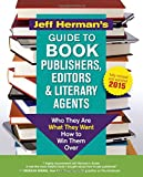 Jeff Hermans Guide to Book Publishers, Editors and Literary Agents: Who They Are, What They Want, How to Win Them Over (Jeff Hermans Guide to Book Editors, Publishers, and Literary Agents)