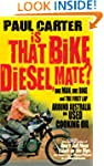 Is That Bike Diesel, Mate?: One Man,...