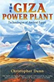 img - for The Giza Power Plant : Technologies of Ancient Egypt by Dunn, Christopher Original Edition (8/1/1998) book / textbook / text book