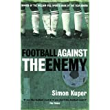 "Football Against the Enemyvon ""Simon Kuper"""