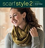 img - for Scarf Style 2: Innovative to Traditional, 26 Fresh Designs to Knit book / textbook / text book