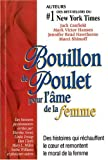 Bouillon de Poulet pour l'me de la femme : Des histoires qui rchauffent le coeur et remontent le moral de la femme