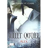 Bullet Catcher: Alex