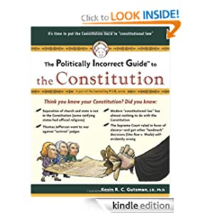 Politically Incorrect Guide To The Constitution (Politically Incorrect Guides) Kevin R. C. Gutzman