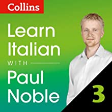 Collins Italian with Paul Noble - Learn Italian the Natural Way, Part 3  by Paul Noble Narrated by Paul Noble